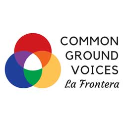 Common Ground Voices / La Frontera